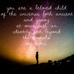 beloved child of the universe
